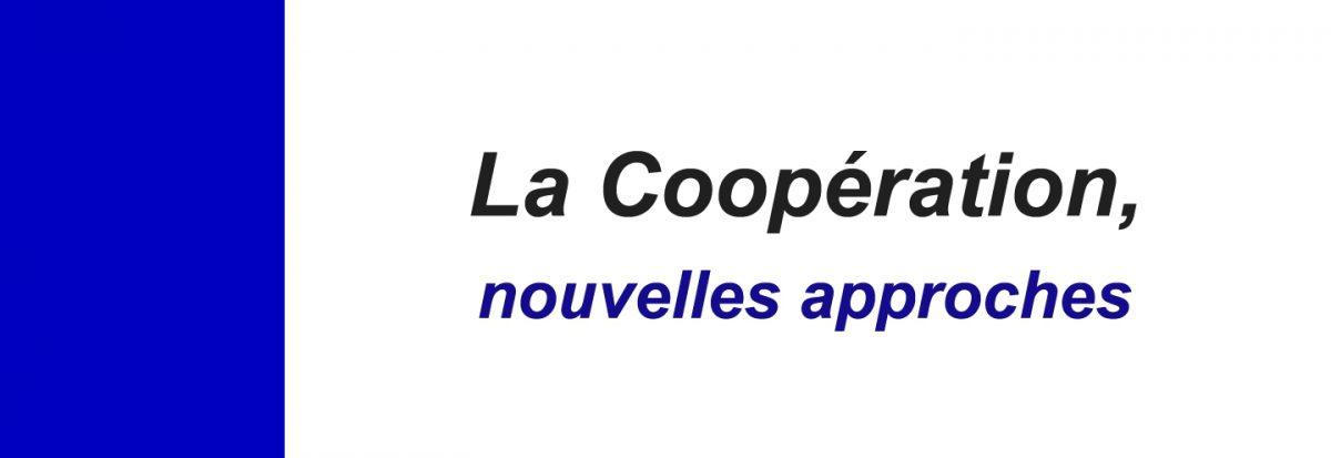 Coopération – Nouvelles Approches