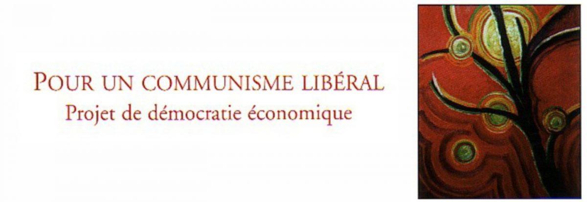 Pour un communisme libéral