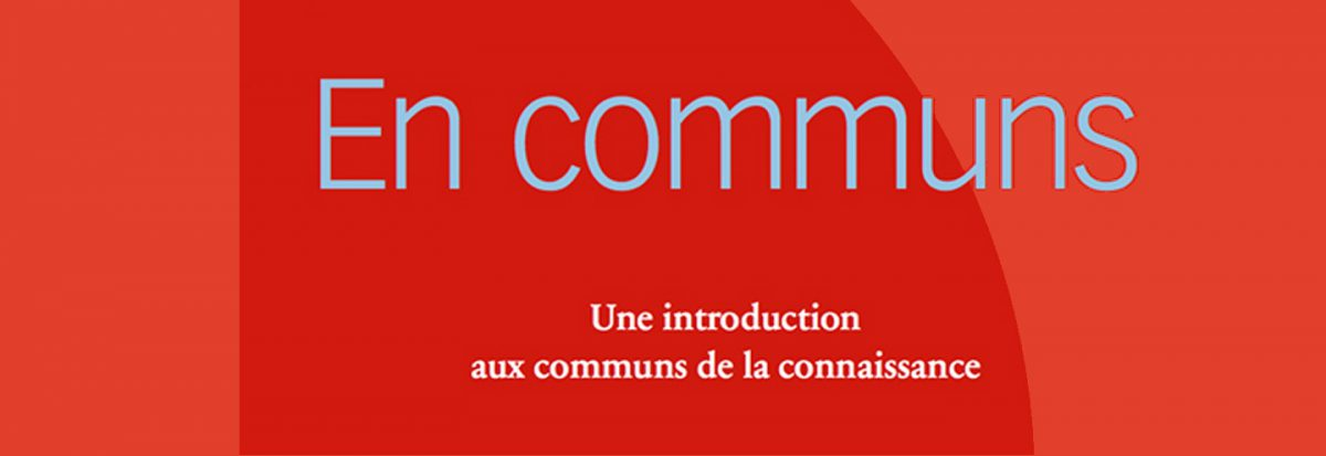 En communs : Une introduction aux communs de la connaissance